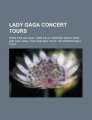 Lady Gaga Concert Tours: The Monster Ball Tour