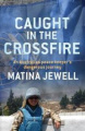 Caught in the Crossfire: An Australian Peace Keeper Beyond the Front-line