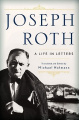 Joseph Roth - A Life in Letters