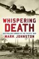 Whispering Death: Australian Airmen in the Pacific War