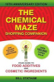 Chemical Maze Shopping Companion: Your Guide to Food Additives and Cosmetic Ingredients 10th Anniversary Edition
