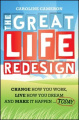 The Great Life Redesign: Change How You Work, Live How You Dream and Make it Happen... Today