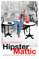 HipsterMattic: One Man's Quest to Become the Ultimate Hipster
