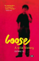 Loose: A Wild History