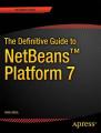 Definitive Guide to NetBeans Platform 7