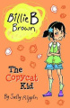 The Copycat Kid (Billie B Brown)