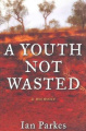 A Youth Not Wasted: A Memoir