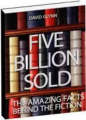 Five Billion Sold: The Amazing Facts Behind the Fiction