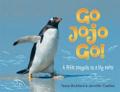 Go Jojo Go!: A Little Penguin on a Big Swim