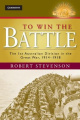 To Win the Battle: The 1st Australian Division in the Great War 1914 - 1918 (Australian Army History Series)