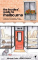 The Foodies' Guide to Melbourne: 2013