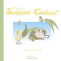 Where are Snugglepot and Cuddlepie?