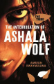 The Interrogation of Ashala Wolf (Tribe)