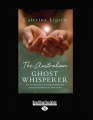 The Australian Ghost Whisperer: The True Life Journey of Healings, Hauntings and Paranormal Experiences of a Gifted Psychic