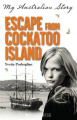 Escape from Cockatoo Island (My Australian Story)