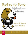 Bad to the Bone: Crafting Electronics Systems with Beaglebone (Synthesis Lectures on Digital Circuits and Systems)
