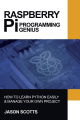 Raspberry Pi: Raspberry Pi Guide on Python & Projects Programming in Easy Steps