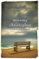 Missing Christopher: A Mother's Story of Tragedy, Grief and Love
