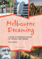 Melbourne Dreaming: A Guide to Exploring Important Places of the Past and Present