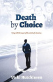 Death by Choice: Living with the Impact of the Suicide of a Loved One