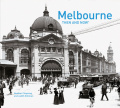 Melbourne: Then and Now(r)