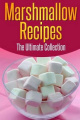 Marshmallow Recipes: The Ultimate Guide