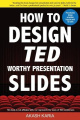 How to Design Ted-Worthy Presentation Slides (Black & White Edition)  : Presentation Design Principles from the Best Ted Talks