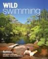 Wild Swimming Sydney Australia: 250 Best Rock Pools, Beaches, Rivers & Waterholes (Wild Swimming)