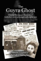 The Guyra Ghost: Original Newspaper Accounts of Australia's Most Prominent Poltergeist Case