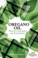 The Oregano Oil: Nature's Antiseptic and Antioxidant (Live Healthy Now)