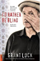 I'd Rather be Blind: The Night Hides a World but Reveals a Universe. My Life After Afghanistan.