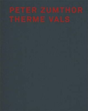 Therme vals peter zumthor book