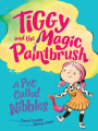 A Pet Called Nibbles (Tiggy and the Magic Paintbrush)