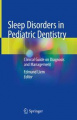 Sleep Disorders in Pediatric Dentistry: Clinical Guide on Diagnosis and Management