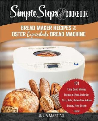 Bread Maker Recipes for the Oster Expressbake Bread ...