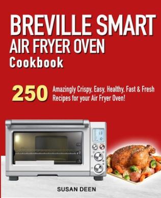 Breville Smart Air Fryer Oven Cookbook Susan Deen Shop